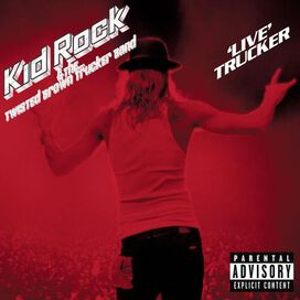 Kid Rock & the Twisted Brown Trucker Band - Live Trucker