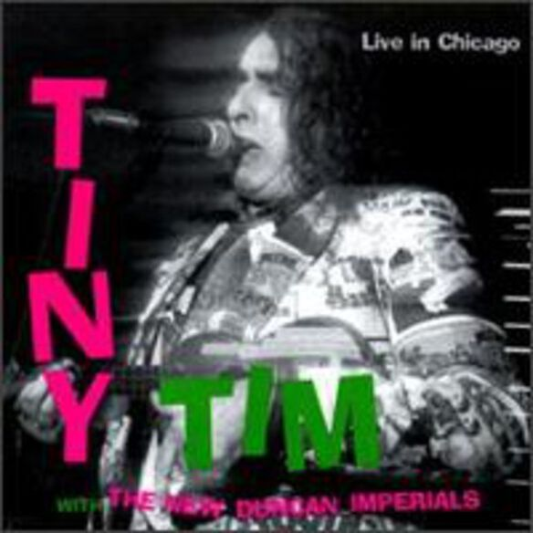 Tiny Tim & New Duncan Imperials - Live In Chicago