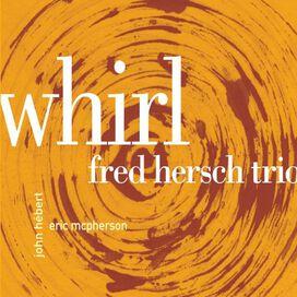 Fred Hersch Trio-Night & the Music - Whirl