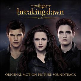 Original Motion Picture Soundtrack - Twilight Saga: Breaking Dawn, Pt. 2 [Original Motion Picture Soundtrack]