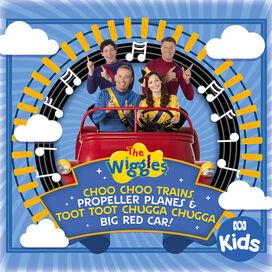 The Wiggles - Choo Choo Trains, Propeller Planes & Toot Toot Chugga Chugga Big Red Car!