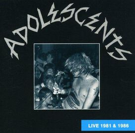 The Adolescents - Live 81-86