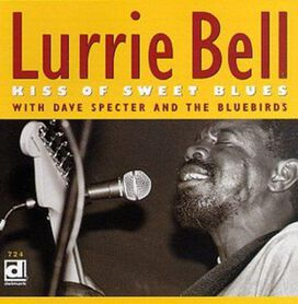 Lurrie Bell - Kiss of Sweet Blues