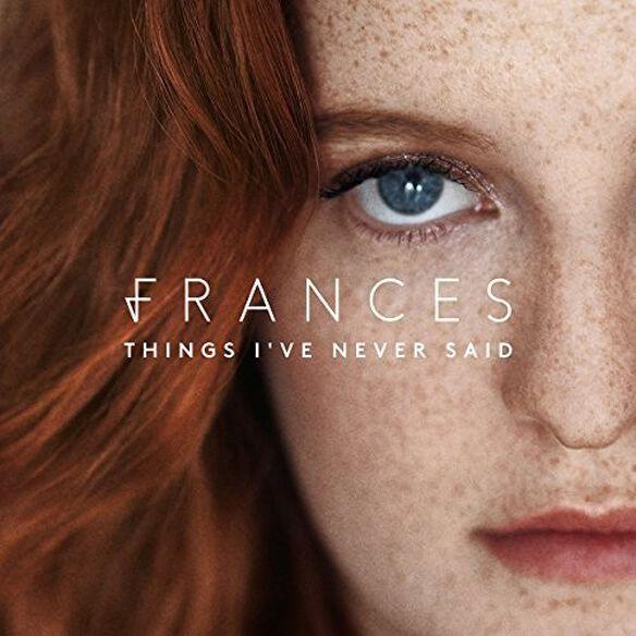 Frances - Things I've Never Said