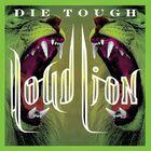 Loud Lion - Die Tough