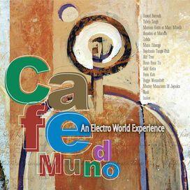 Various Artists - Cafe Mundo: An Electro World Experience