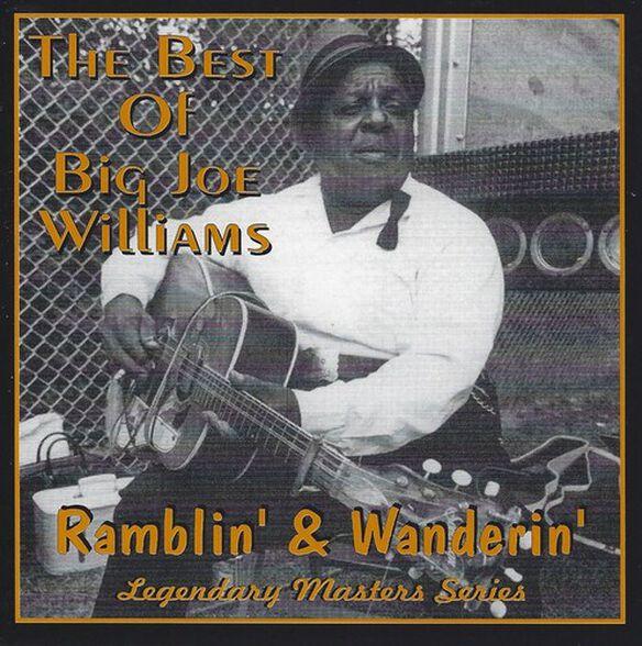Big Joe Williams - Ramblin & Wanderin