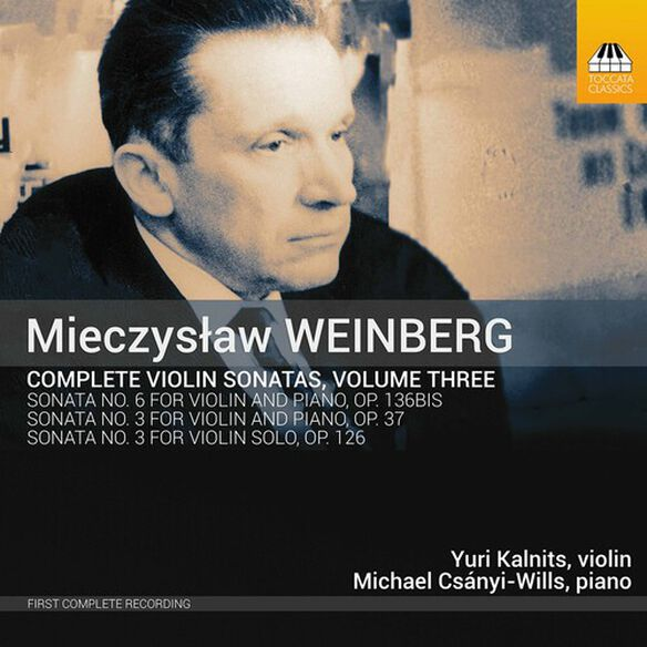 Weinberg/ Kalnits/ Csanyi-Wills - Complete Violin Sonatas 3