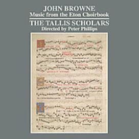 The Tallis Scholars - Music from the Eton Choirbook