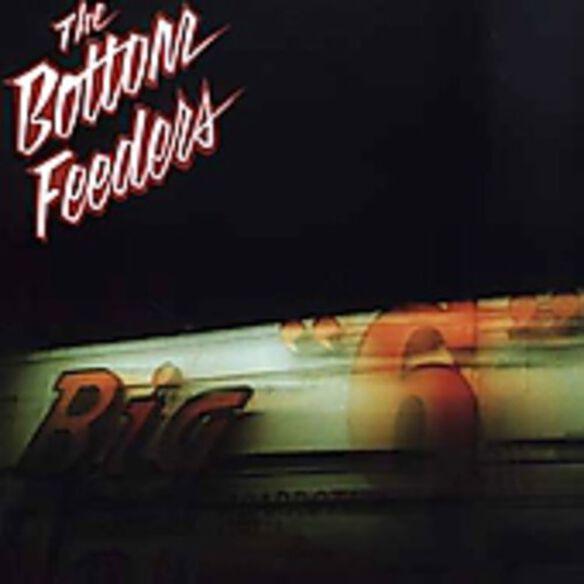 The Bottom Feeders - Big Six