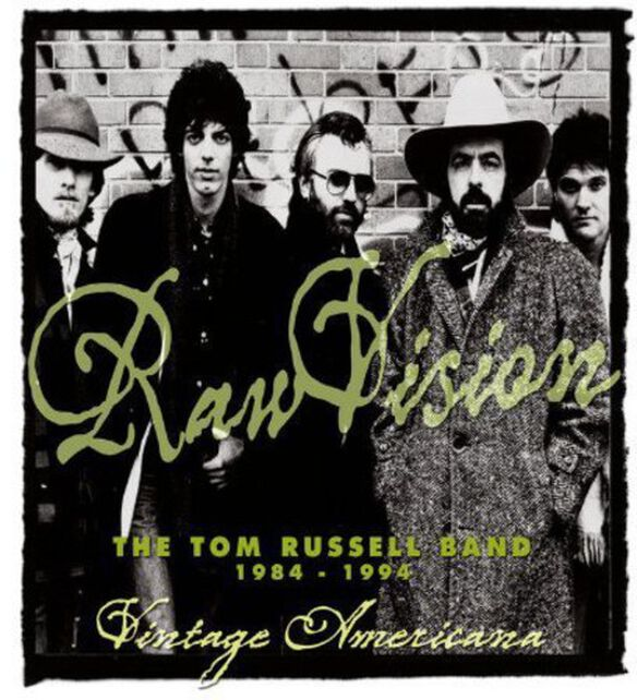 Tom Russell - Raw Vision: The Tom Russell Band 1984-1994