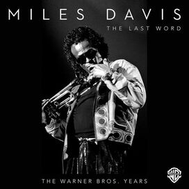 Miles Davis - Last Word: The Warner Bros. Years