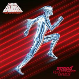 Gama Bomb - Speed Between The Lines