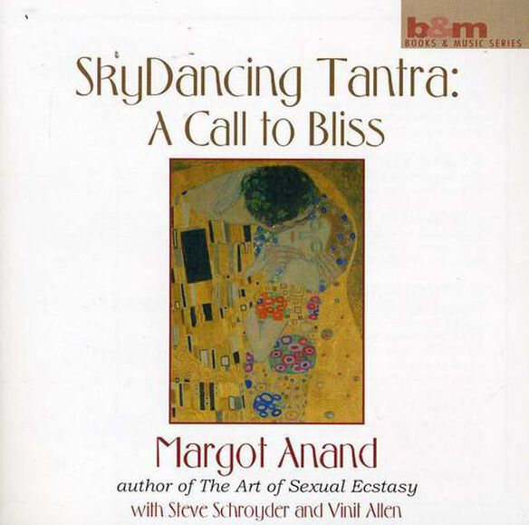 Margot Anand - Skydancing Tantra: A Call to Bliss