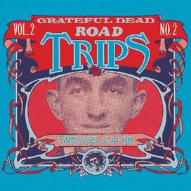 The Grateful Dead - Road Trips Vol. 2 No. 2carousel 2-14-68