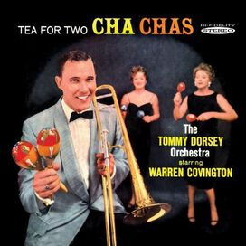 The Tommy Dorsey Orchestra - Tea for Two Cha Chas