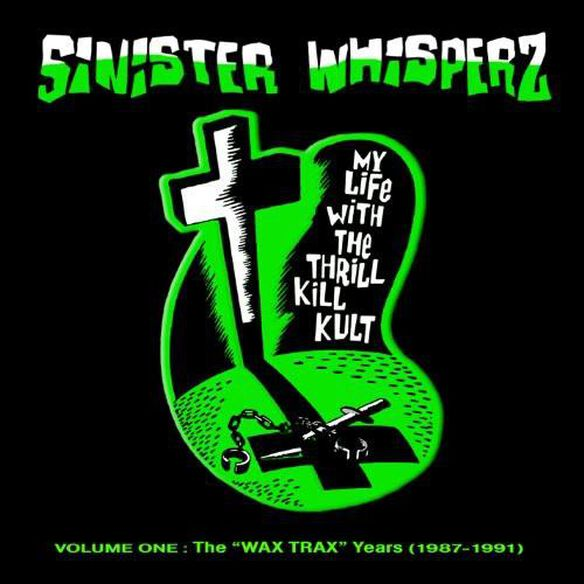 Sinister Whisperz: 1 Wax Trax Years