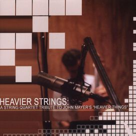 Vitamin String Quartet - Heavier Strings: A String Quartet Tribute to John Mayer