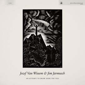 Jozef Van Wissem & Jim Jarmusch - An Attempt to Draw Aside the Veil