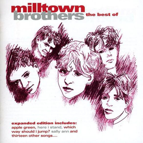 Milltown Brothers - The Best Of [Expanded Version]