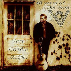 Vern Gosdin - 40 Years of the Voice