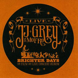 JJ Grey & Mofro - Brighter Days: The Film and Live Concert Album