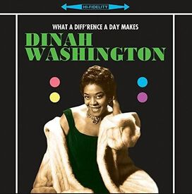 Dinah Washington - What a Diff'rence a Day Makes