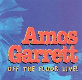Amos Garrett - Off the Floor Live