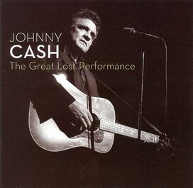 Johnny Cash - Great Lost Performance