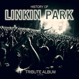 Various Artists - History of Linkin Park: Tribute Album