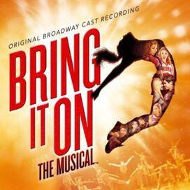 - Bring It On: The Musical [Original Broadway Cast Recording]