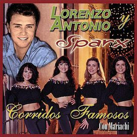Lorenzo Antonio y Sparx - Corridos Famosos