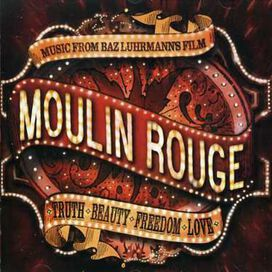 Original Soundtrack - Moulin Rouge [Original Motion Picture Soundtrack]