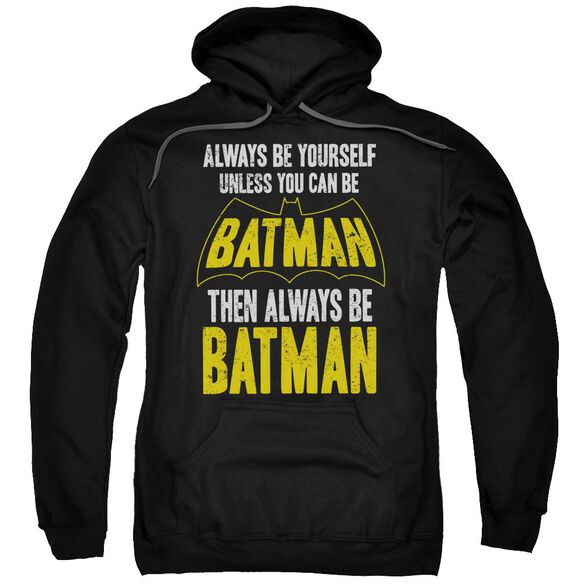 Batman Be Batman Adult Pull Over Hoodie Black
