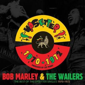Bob Marley & the Wailers - Best of the Upsetter Singles 1970-1972