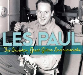 Les Paul - The Inventor: Great Guitar Instrumentals