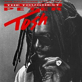 Peter Tosh - The Toughest