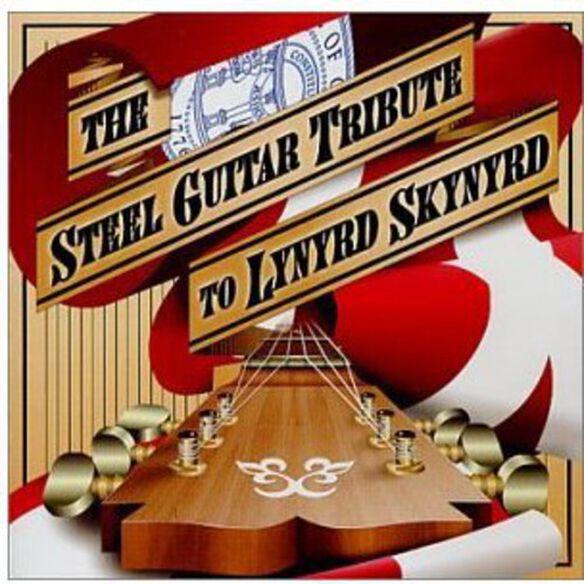Various Artists - The Steel Guitar Tribute To Lynyrd Skynyrd