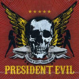 President Evil - Thrash N Roll Asshole Show