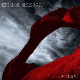 Kirlian Camera - Sky Collapse
