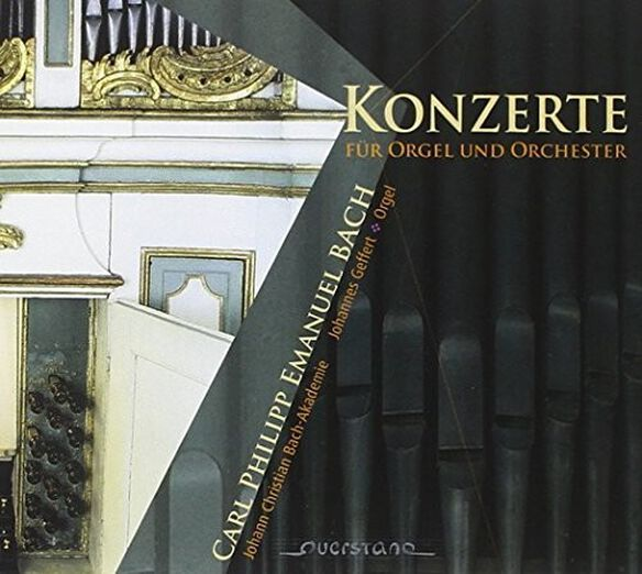 C.P.E. Bach / Johann Christian Bach Akademie - Konzerte fuer Orgel und Orchester