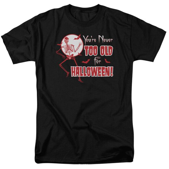Never Too Old Short Sleeve Adult T-Shirt