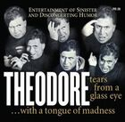 Theodore - Tears From A Glass Eye [Live In 1955]