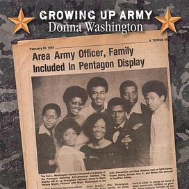 Donna Washington - Growing Up Army
