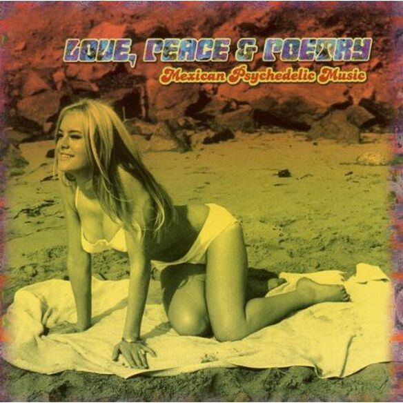 Various Artists - Love, Peace and Poetry: Mexican Psychedelic Music