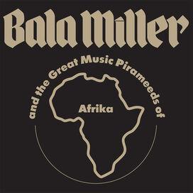 Bala Miller & Great Music Pirameeds of Africa - Pyramids