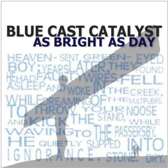 Blue Cast Catalyst - As Bright As Day