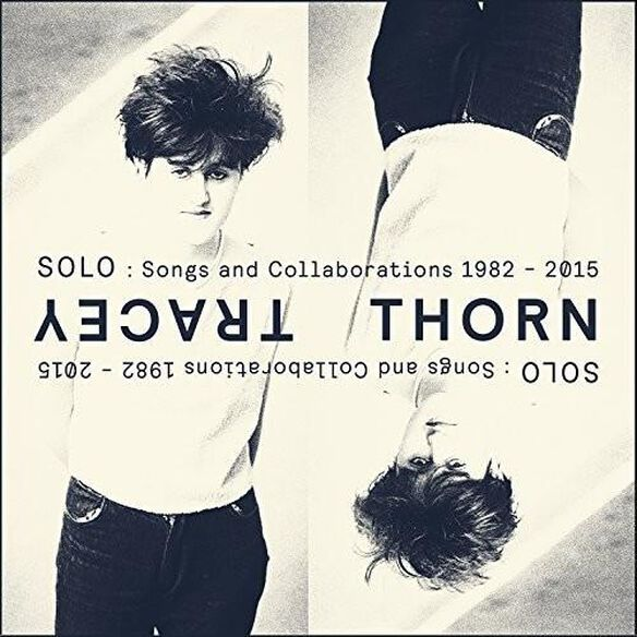 Tracey Thorn - Solo: Songs & Collaborations 1982-2015
