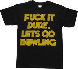 Big Lebowski F It T-Shirt
