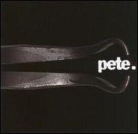 Pete. - Pete.